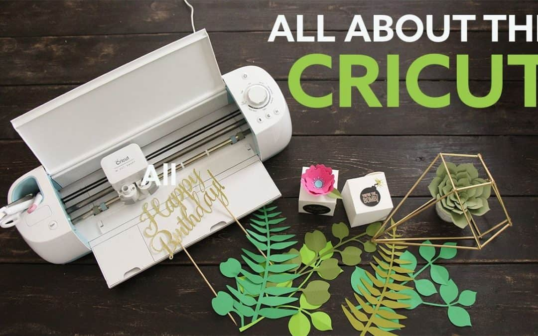 What Is A Cricut What Can I Do With It?