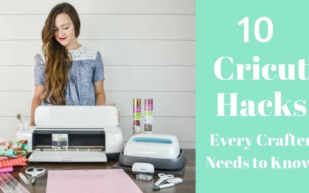 10 Cricut Hacks and Tips Every Crafter NEEDS To Know!