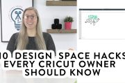 10 Design Space Hacks Every Cricut Owner Should Know