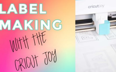 How to Make Labels with the Cricut Joy